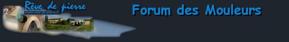 Forum des mouleurs